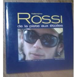 """Valentino ROSSI """"de la piste aux étoiles"""" (éd. Larivière 2005)"""