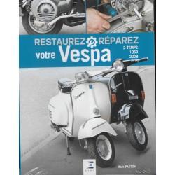 Restaurez votre VESPA 2 temps (de 1959 à 2008)