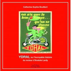 YDRAL ou l'incroyable histoire du moteur d'Anatole LARDY